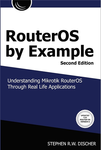 RouterOS by Example : Second Edition (updated for Router OS 6)